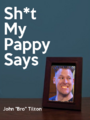 Sht my pappy says.png